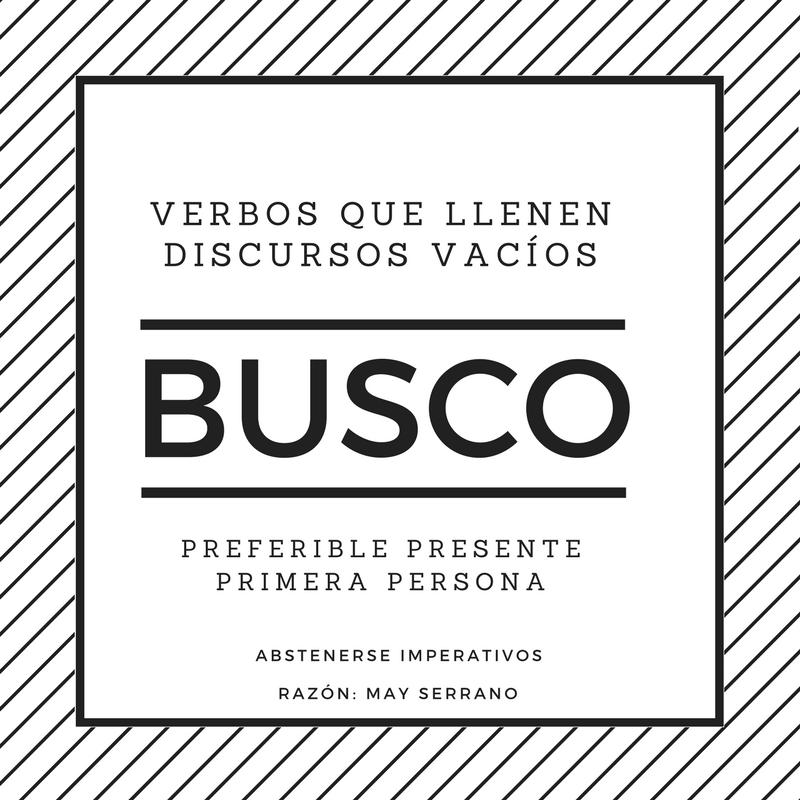 Se BUSCA: verbos para discursos vacíos que pretenden cambiar NADA ...